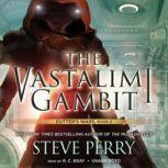 The Vastalimi Gambit, Steve Perry