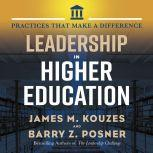Leadership in Higher Education Practices That Make A Difference, Jim Kouzes
