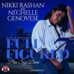 Full Figured 7, Nikki Rashan