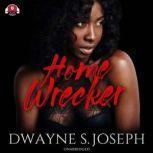 Home Wrecker, Dwayne S. Joseph