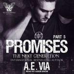 Promises Part 5: The Next Generation, A.E. Via