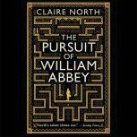The Pursuit of William Abbey, Claire North
