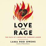 Love and Rage The Path of Liberation through Anger, Lama Rod Owens