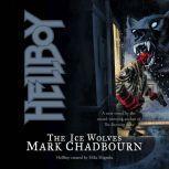 Hellboy: The Ice Wolves, Mark Chadbourn