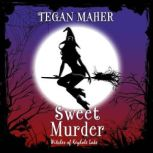 Sweet Murder Witches of Keyhole Lake Book 1, Tegan Maher
