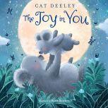 The Joy in You, Cat Deeley