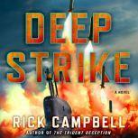 Deep Strike A Novel, Rick Campbell