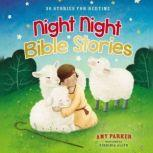 Night Night Bible Stories 30 Stories for Bedtime, Amy Parker