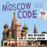 The Moscow Code A Foreign Affairs Mystery, Nick Wilkshire