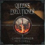 The Queen's Executioner, Christopher Mitchell