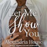 Let Me Show You, Alexandria House