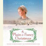 A Plain & Fancy Christmas, Cynthia Keller