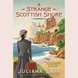 A Strange Scottish Shore, Juliana Gray