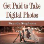 Get Paid to Take Digital Photos, Brenda Stephens