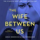 The Wife Between Us, Greer Hendricks