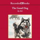 The Good Dog, Avi Wortis