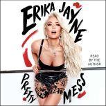 Pretty Mess, Erika Jayne