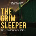 The Grim Sleeper: The Lost Women of South Central, Christine Pelisek