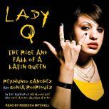 Lady Q The Rise and Fall of a Latin Queen, Sonia Rodriguez