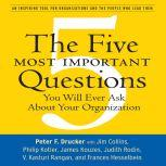 The Five Most Important Questions You Will Ever Ask About Your Organization, Peter F. Drucker