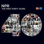 NPR: The First Forty Years, NPR