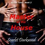 Master Of The House From Boring Accountant to Red Hot Lover, Scarlet Darkwood