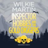 Inspector Hobbes and the Gold Diggers by Wilkie Martin A Cotswold Comedy Cozy Mystery Fantasy, Wilkie Martin