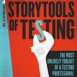 Storytools of Testing The most unlikely toolkit of a testing professional., Antti Niittyviita