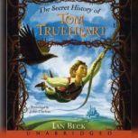 The Secret History of Tom Trueheart, Ian Beck