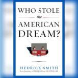 Who Stole the American Dream?, Hedrick Smith