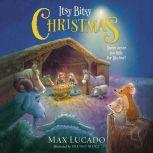 Itsy Bitsy Christmas You're Never Too Little for His Love, Max Lucado