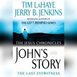 John's Story: the Last Eyewitness (The Jesus Chronicles), Jerry B. Jenkins