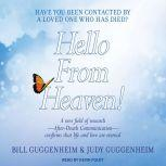 Hello From Heaven! A New Field of Research---After-Death Communication---Confirms That Life and Love Are Eternal, Bill Guggenheim