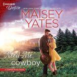 Need Me, Cowboy Plot Twist, Maisey