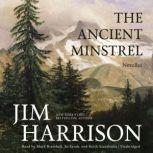 The Ancient Minstrel Novellas, Jim Harrison