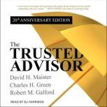 The Trusted Advisor 20th Anniversary Edition, Robert M. Galford