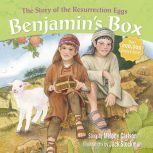 Benjamin's Box The Story of the Resurrection Eggs, Melody Carlson