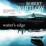 Water's Edge, Robert Whitlow