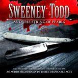 Sweeney Todd and the String of Pearls An Audio Melodrama in Three Despicable Acts, Yuri Rasovsky