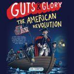 Guts & Glory: The American Revolution, Ben Thompson