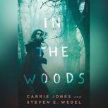 In the Woods, Carrie Jones
