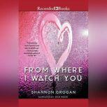 From Where I Watch You, Shannon Grogan