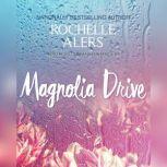 Magnolia Drive, Rochelle Alers