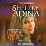 A Lady of Integrity A Steampunk Adventure Novel, Shelley Adina