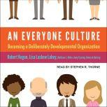 An Everyone Culture Becoming a Deliberately Developmental Organization, Andy Fleming