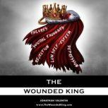 THE WOUNDED KING, Jonathan Valentin