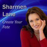 Create Your Fate, Sharmen Lane
