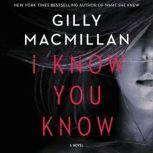 I Know You Know, Gilly Macmillan
