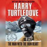 The Man with the Iron Heart, Harry Turtledove