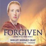 Forgiven Sisters of the Heart, Book 3, Shelley Shepard Gray